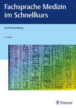 Fachsprache Medizin im Schnellkurs von Karenberg,  Axel