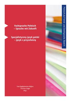 Fachsprache Polnisch – Sprache mit Zukunft von Bagłajewska-Miglus,  Ewa, Vogel,  Thomas
