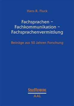 Fachsprachen – Fachkommunikation – Fachsprachenvermittlung von Fluck,  Hans R