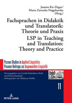 Fachsprachen in Didaktik und Translatorik: Theorie und Praxis / LSP in Teaching and Translation: Theory and Practice von Kic-Drgas,  Joanna, Zawacka-Najgeburska,  Marta