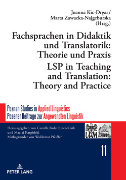 Fachsprachen in Didaktik und Translatorik: Theorie und Praxis / LSP in Teaching and Translation: Theory and Practice von Kic-Drgas,  Joanna, Zawacka-Najgeburska,  Marta