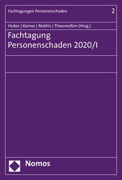 Fachtagung Personenschaden 2020/I von Huber,  Christian, Kornes,  Roland, Mathis,  Melanie, Thoenneßen,  Axel A.