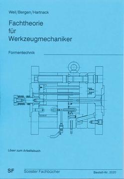 Fachtheorie für Werkzeugmechaniker. Formentechnik / Fachtheorie für Werkzeugmechaniker. Formentechnik von Bergen, Hartnack, Weil