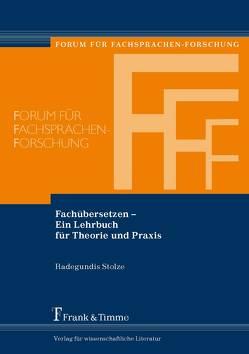 Fachübersetzen – Ein Lehrbuch für Theorie und Praxis von Stolze,  Radegundis