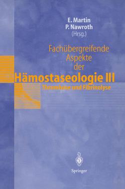 Fachübergreifende Aspekte der Hämostaseologie III von Martin,  Eike, Nawroth,  Peter