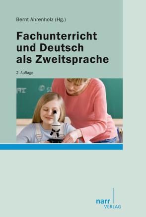Fachunterricht und Deutsch als Zweitsprache von Ahrenholz,  Bernt