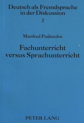 Fachunterricht versus Sprachunterricht von Pudszuhn,  Manfred