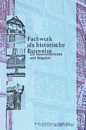 Fachwerk als historische Bauweise von Großmann,  Ulrich G., Michels,  Hubertus
