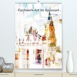 Fachwerk-Art im Spessart (Premium, hochwertiger DIN A2 Wandkalender 2021, Kunstdruck in Hochglanz) von Jordan,  Karsten