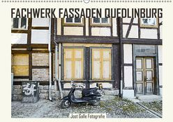 FACHWERK FASSADEN QUEDLINBURG (Wandkalender 2019 DIN A2 quer) von Galle,  Jost