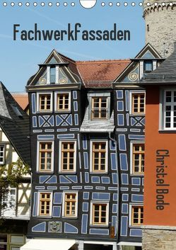 Fachwerkfassaden (Wandkalender 2019 DIN A4 hoch) von Bode,  Christel