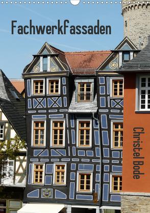 Fachwerkfassaden (Wandkalender 2020 DIN A3 hoch) von Bode,  Christel