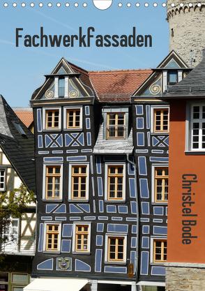 Fachwerkfassaden (Wandkalender 2020 DIN A4 hoch) von Bode,  Christel