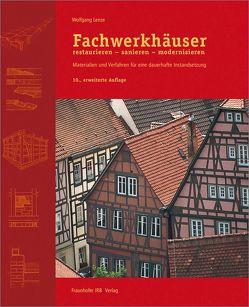 Fachwerkhäuser restaurieren – sanieren – modernisieren. von Lenze,  Wolfgang