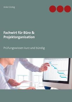 Fachwirt für Büro & Projektorganisation von Globig,  Anke