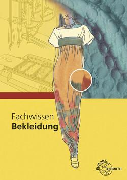 Fachwissen Bekleidung von Eberle,  Hannelore, Gonser,  Elke, Hornberger,  Marianne, Kupke,  Renate, Ring,  Werner