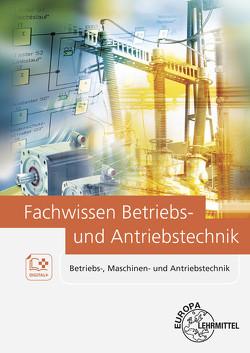 Fachwissen Betriebs- und Antriebstechnik von Fritsche,  Hartmut, Häberle,  Gregor, Häberle,  Heinz O., Schmitt,  Siegfried