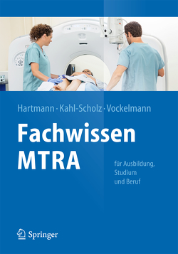 Fachwissen MTRA von Hartmann,  Tina, Kahl-Scholz,  Martina, Vockelmann,  Christel
