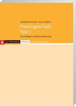 Fachwissen Steuerrecht / Passivgeschäft Teil 1 von Platz,  Siegfried, Zahrte,  Kai
