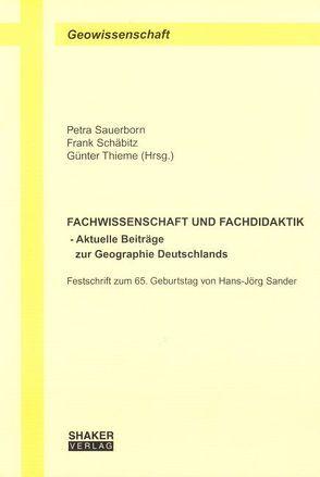 FACHWISSENSCHAFT UND FACHDIDAKTIK – Aktuelle Beiträge zur Geographie Deutschlands von Sauerborn,  Petra, Schäbitz,  Frank, Thieme,  Günter