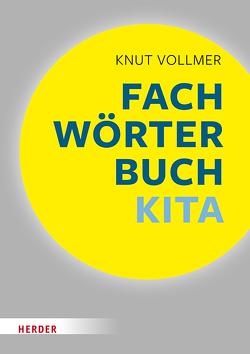 Fachwörterbuch Kita von Vollmer,  Knut