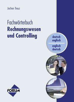 Fachwörterbuch Rechnungswesen und Controlling von Jochen,  Treuz