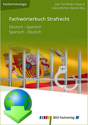 Fachwörterbuch Strafrecht Deutsch-Spanisch / Spanisch-Deutsch von Fernández-Nespral / Liebchen / May