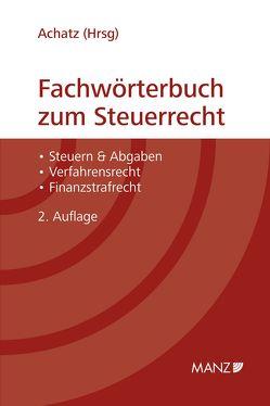 Fachwörterbuch zum Steuerrecht von Achatz,  Markus