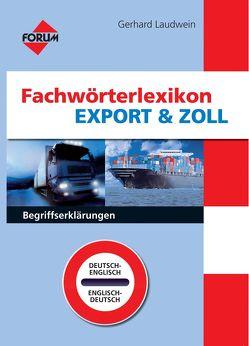 Fachwörterlexikon Export & Zoll von Laudwein,  Gerhard