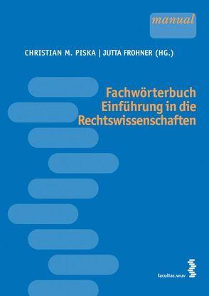 Fachwörterbuch Einführung in die Rechtswissenschaften von Piska,  Christian M