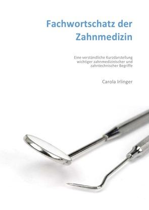 Fachwortschatz der Zahnmedizin von Irlinger,  Carola
