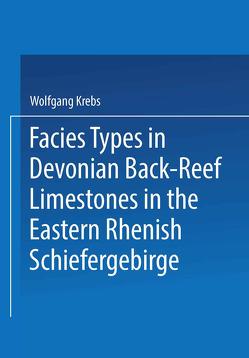 Facies Types in Devonian Back-Reef Limestones in the Eastern Rhenish Schiefergebirge von Krebs,  Wolfgang