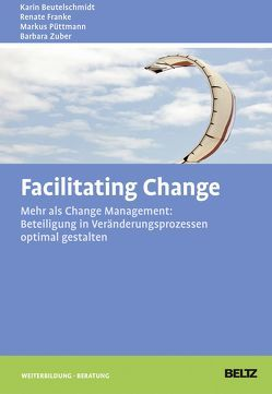 Facilitating Change von Beutelschmidt,  Karin, Franke,  Renate, Püttmann,  Markus, Zuber,  Barbara
