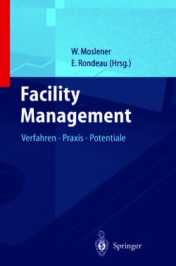 Facility Management 1 von Facility Management Institut FMI, Kahlen,  Hans, Moslener,  Walther J.F., Rondeau,  Edmond P.