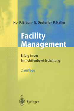 Facility Management von Braun,  Hans-Peter, Haller,  Peter, Oesterle,  Eberhard, Pütter,  Johannes