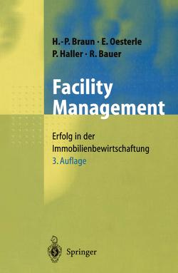 Facility Management von Bauer,  R, Braun,  Hans-Peter, Haller,  Peter, Oesterle,  Eberhard, Pütter,  Johannes