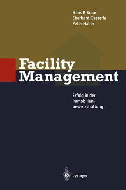 Facility Management von Braun,  Hans P., Haller,  Peter, Oesterle,  Eberhard
