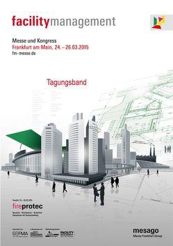 Facility Management 2015 – Tagungsband von Mesago,  GmbH
