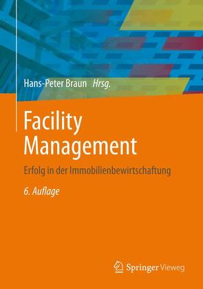 Facility Management von Braun,  Hans-Peter, Reents,  Martin, Wenzel,  Patrick, Zahn,  Peter
