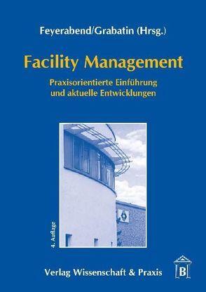 Facility Management von Feyerabend,  Friedrich K, Grabatin,  Günther