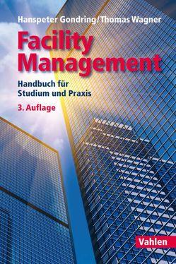 Facility Management von Gondring,  Hanspeter, Wagner,  Thomas