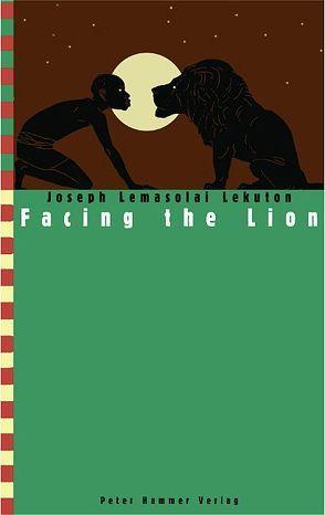 Facing the Lion von Lekuton,  Joseph L, Petermann,  Werner