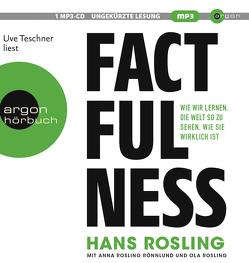 Factfulness von Freundl,  Hans, Remmler,  Hans-Peter, Rosling Rönnlund,  Anna, Rosling,  Hans, Rosling,  Ola, Schreiber,  Albrecht, Teschner,  Uve