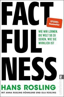 Factfulness von Freundl,  Hans, Remmler,  Hans-Peter, Rosling Rönnlund,  Anna, Rosling,  Hans, Rosling,  Ola, Schreiber,  Albrecht