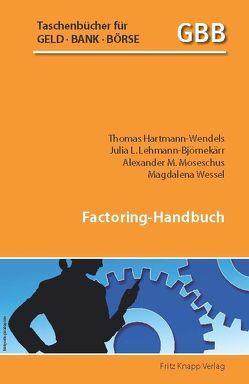Factoring-Handbuch von Hartmann-Wendels,  Thomas, Lehmann-Björnekärr,  Julia. L., Moseschus,  Alexander M., Wessel,  Magdalena
