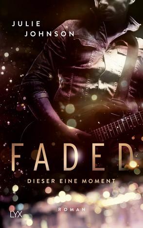 Faded – Dieser eine Moment von Johnson,  Julie, Klüver Anika