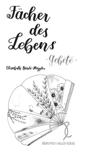 Fächer des Lebens von Bürki-Huggler,  Elisabeth