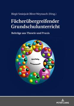 Fächerübergreifender Grundschulunterricht von Smieja,  Birgit, Weyrauch,  Oliver