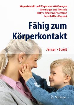 Fähig zum Körperkontakt von Jansen,  Fritz, Streit,  Uta