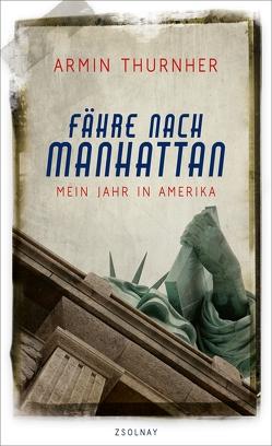 Fähre nach Manhattan von Thurnher,  Armin